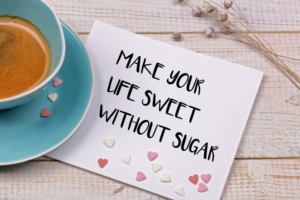 Life is Sweeter without Sugar