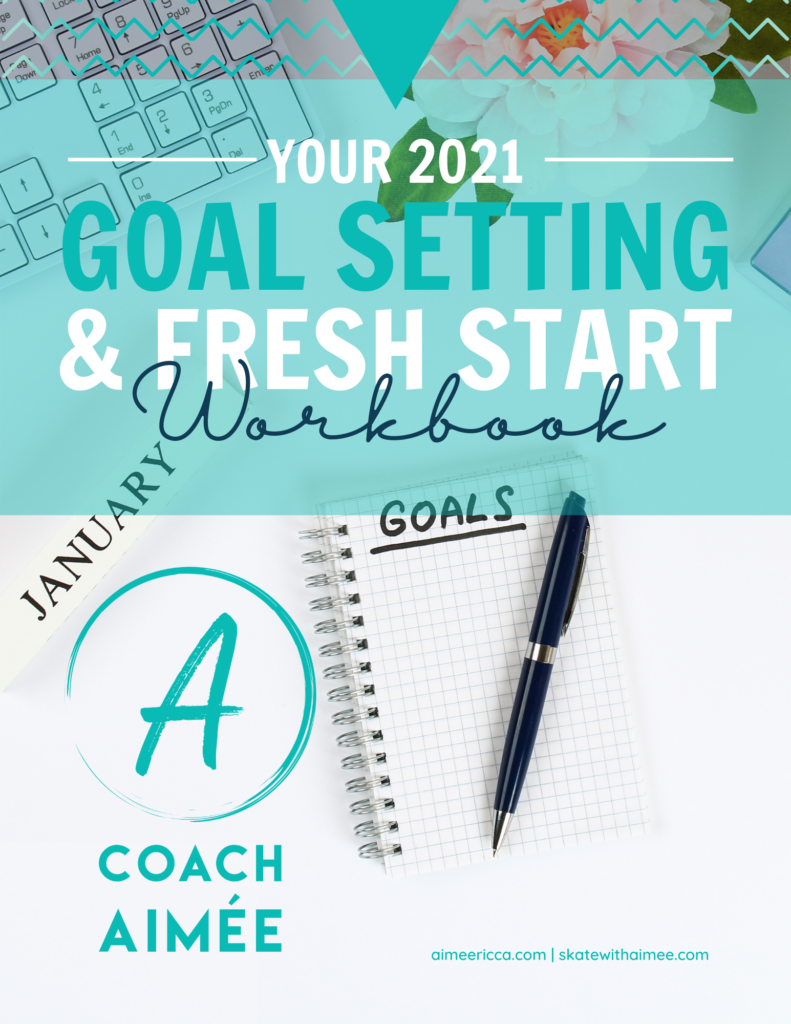 Coach Aimee 2021 Fresh Start & Goal Setting Workbook